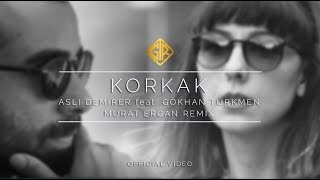 Korkak [Murat Ercan Remix] - Aslı Demirer feat. Gökhan Türkmen [Official Lyric Video]
