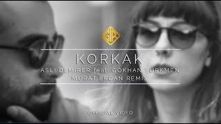 Korkak [Murat Ercan Remix]   Aslı Demirer Feat. Gökhan Türkmen [Official Lyric Video]