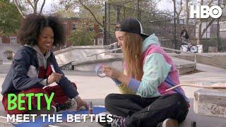 Betty: Meet The Betties | Part 1 | HBO