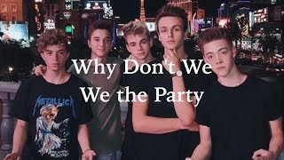 We the Party (lyrics) - Why Don't We