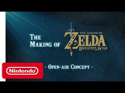 The Legend of Zelda : Breath of the Wild : Making of - Open-Air Concept