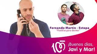 """Fernando Martín y Estopa - """"Pastillas para dormir"""" - CADENA 100"""