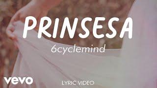 6cyclemind - Prinsesa [Lyric Video]