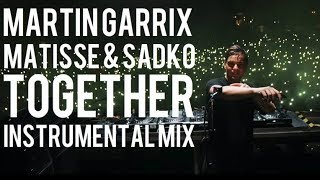 Martin Garrix  Matisse  Sadko - Together (Instrumental Mix)