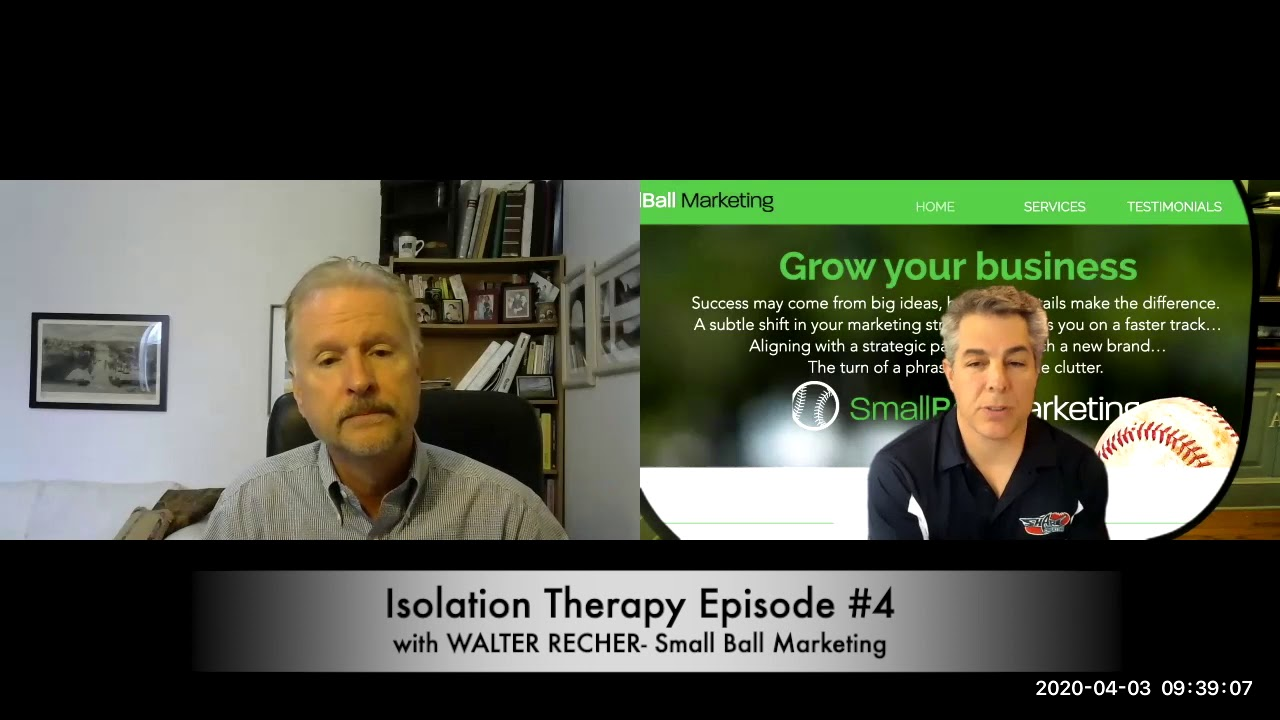 Isolation Therapy Episode 4- Walter Recher/ Small Ball Marketing