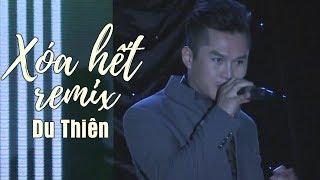 Xóa Hết Remix - Du Thiên (LiveShow Phạm Trưởng 2017 - Phần 8/21)