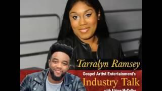 Gospel Artist Entertainment's Industry Talk with Aldren McCullar / Special Guest: Tarralyn Ramsey