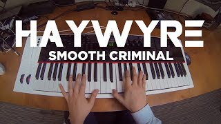 Haywyre - Smooth Criminal
