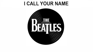 The Beatles Songs Reviewed: I Call Your Name