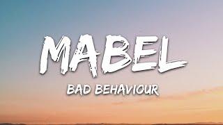 Mabel   Bad Behaviour (Lyrics)