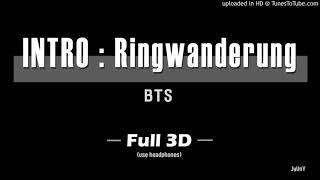 BTS 방탄소년단 - (FULL 3D Audio) INTRO : Ringwanderung