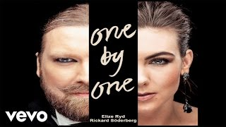 Elize Ryd & Rickard Söderberg - One By One (Audio)