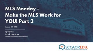 MLS Monday - Make the MLS Work for YOU! Part 2 - August 30, 2021