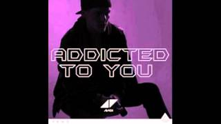 Addicted To You - Avicii - Dubstep Version