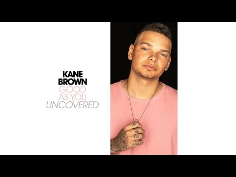 Kane Brown - Good as You (Uncovered [Audio])