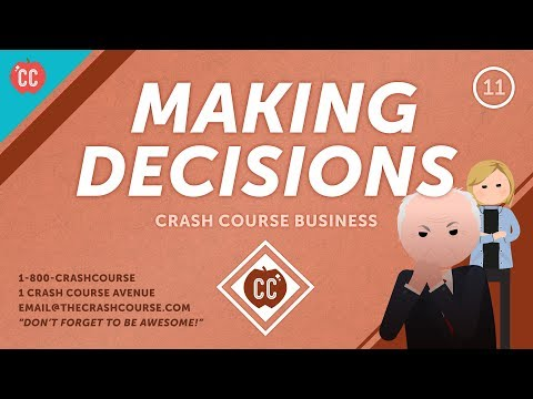 How to Make Tough Decisions: Crash Course Business - Soft Skills #11