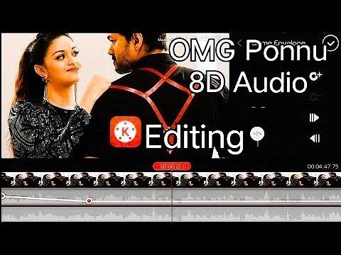How To Edit 8D Sound In Kinemaster || OMG Ponnu Song || Sarkar