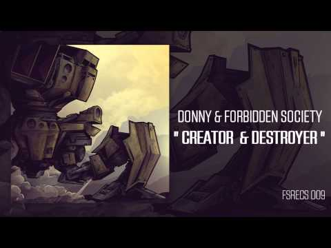 Donny & Forbidden Society - CREATOR & DESTROYER [ FSRECS 009 ]