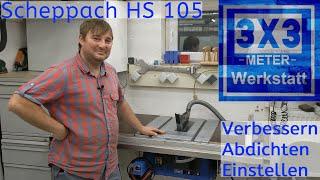 Scheppach HS 105 1/4 verbessern, einstellen, abdichten - GANZ simpel!