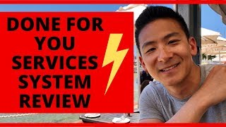 Done For You Services System Review - Is This Worth It?