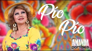 Pio Pio - Amanda Portales  (Video)