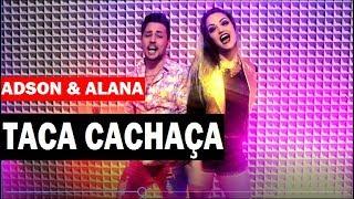 Adson e Alana - TACA CACHAÇA ( web clipe ) #Sertanejo #Eletronico #Remix