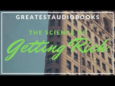 THE SCIENCE OF GETTING RICH - FULL AudioBook w/ Transcript by Wallace D. Wattles - Money & Investing