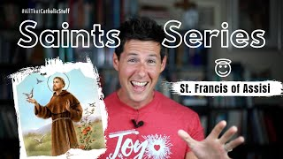 SAINTS SERIES: St. Francis of Assisi