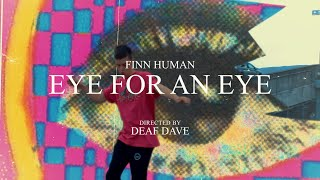 Finn Human - Eye For An Eye