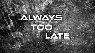 Always Too Late - Výlet