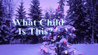 What Child Is This? - Beautiful Peaceful Version - Best Christmas Songs