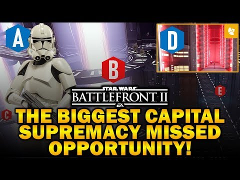 THE BIGGEST CAPITAL SUPREMACY MISSED OPPORTUNITY! Star Wars Battlefront 2