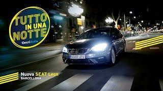 Nuova SEAT Leon   La prova a Barcellona   Tutto in una notte