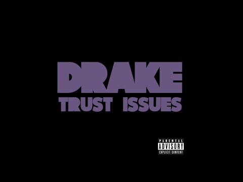 Drake - Trust Issues Mp3