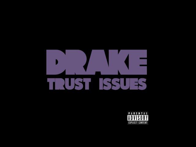 Drake-trust-issues