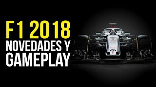 F1 2018, NOVEDADES Y GAMEPLAY