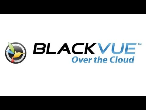 Blackvue Over The Cloud Overview and Review: Setup and Features Demonstrations