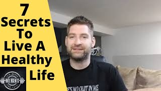 Intlagents 7 Secrets to Live A Healthy Life