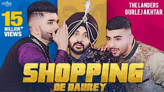 Shopping De Daurey - The Landers | Gurlez Akhtar | New Punjabi Song 2020 | Saga Music