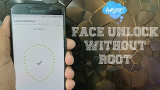 How To Get Face Unlock On Any Android Phone Without Root