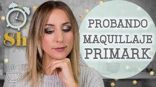 Haul De Maquillaje De Primark Y Primeras Impresiones Llevándolo 8 Horas