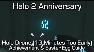 Halo 2 Anniversary - Holo-Drone (10 Minutes Too Early) Achievement & Easter Egg Guide