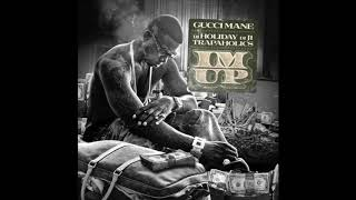 Gucci Mane - I'm Up (feat. 2 Chainz)