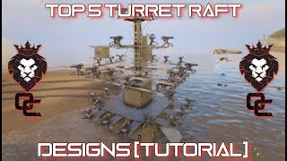 Top 5 TURRET RAFT Designs! [Tutorial] | Easy To Build | Ark: Survival Evolved