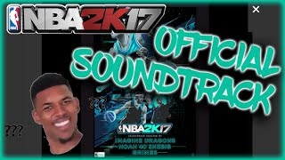 OFFICIAL NBA 2K17 SOUNDTRACK RELEASED!! FULL SOUNDTRACK • MY THOUGHTS