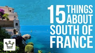 15 Things You Didn't Know About South Of France