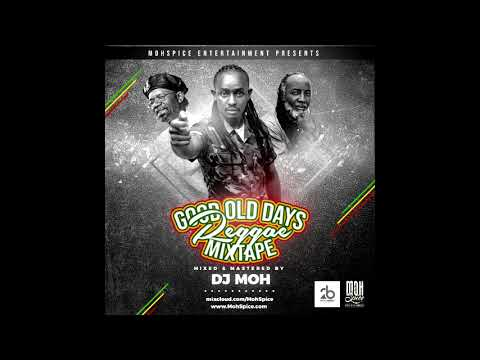 Good Old Days Reggae( Audio) Mixx – Dj Moh
