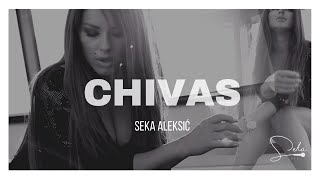 SEKA ALEKSIC   CHIVAS (OFFICIAL VIDEO)