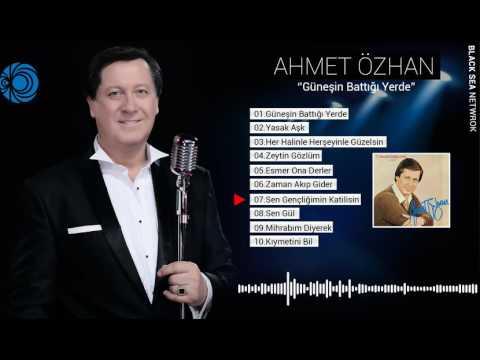 Sen Gençliğimin Katilisin   Ahmet Özhan