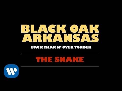 Black Oak Arkansas - The Snake (Official Audio)